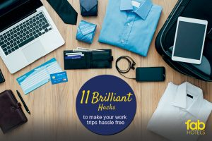 11 Brilliant Hacks to make your work trips hassle free