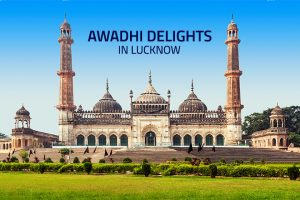 Awadhi Dishes – The Way to Making your Next Business Trip in Lucknow Memorable