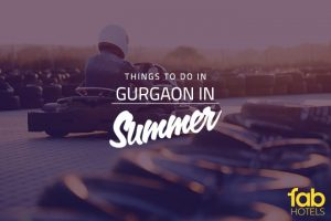 10 Cool Things to Do in Gurgaon this Summer